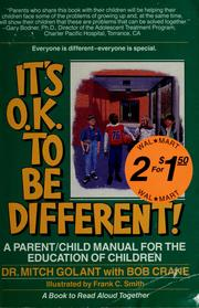 Cover of: It's O.K. to be different!: a parent/child manual for the education of children