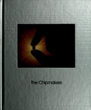 Cover of: The Chipmakers | by the editors of Time-Life Books.