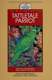 Cover of: The mystery of the tattletale parrot | Elspeth Campbell Murphy