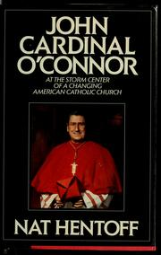 Cover of: John Cardinal O'Connor: at the storm center of a changing American Catholic Church