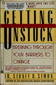 Cover of: Getting unstuck | Sidney B. Simon