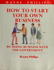 Cover of: How to start your own business | Phillips, Wayne
