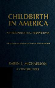 Cover of: Childbirth in America | Karen L. Michaelson