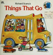 Cover of: Richard Scarry's things that go