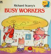 Cover of: Richard Scarry's busy workers