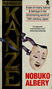 Cover of: The house of Kanze | Nobuko Albery