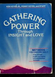 Cover of: Gathering power through insight and love | Ken Keyes