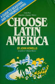 Cover of: Choose Latin America: a guide to seasonal and retirement living