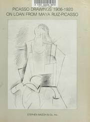 Cover of: Picasso drawings, 1906-1920: on loan from Maya Ruiz-Picasso