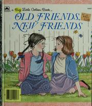 Cover of: Old friends, new friends