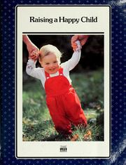 Cover of: Raising a happy child |