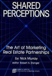 Cover of: Shared perceptions: the art of marketing real estate partnerships