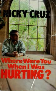 Cover of: Where were you when I was hurting?