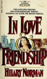 In love and friendship by Hilary Norman