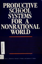 Cover of: Productive school systems for a nonrational world | Patterson, Jerry L.