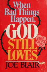 Cover of: When bad things happen, God still loves | Joe Blair