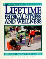 Cover of: Lifetime physical fitness and wellness | Werner W. K Hoeger