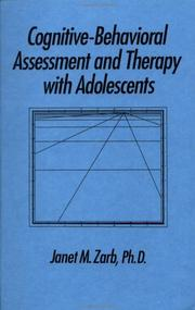 Cover of: Cognitive-Behavioural Assessment And Therapy With Adolescents | Janet Zarb