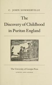 Cover of: The discovery of childhood in Puritan England | C. John Sommerville