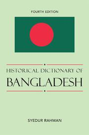 Cover of: Historical dictionary of Bangladesh | Rahman, Syedur Ph.D.