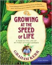 Cover of: Growing at the Speed of Life | Graham Kerr
