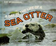 Cover of: A day in the life of a sea otter. by Kay McDearmon
