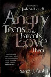 Cover of: Angry Teens and the Parents Who Love Them | Sandy Austin