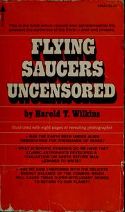 Cover of: Flying saucers uncensored | Harold T. Wilkins