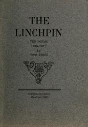 Cover of: The linchpin | George Thaniel