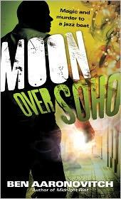 Cover of: Moon over Soho by Ben Aaronovitch