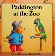 Cover of: Paddington at the zoo | Michael Bond