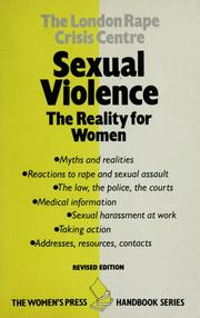 Cover of: Sexual violence, the reality for women | London Rape Crisis Centre.