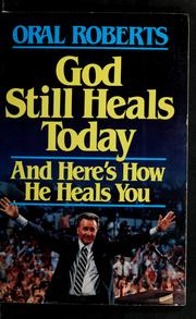 Cover of: God still heals today | Oral Roberts