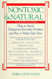 Cover of: Nontoxic & natural: how to avoid dangerous everyday products and buy or make safe ones