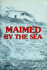 Cover of: Maimed by the sea: erosion along the coasts of Oregon and Washington : a documentary