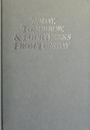 Cover of: Today, tomorrow, & four weeks from Tuesday: a novel