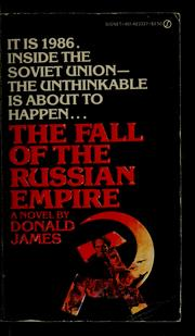 Cover of: The fall of the Russian Empire | Donald James