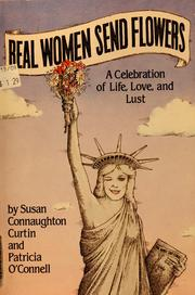Cover of: Real women send flowers | Susan Curtin Kelley