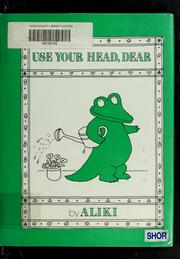 Cover of: Use your head, dear
