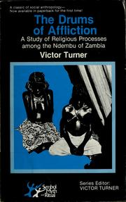 Cover of: The drums of affliction: a study of religious processes among the Ndembu of Zambia