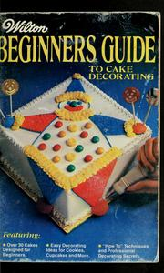 Cover of: Wilton beginners guide to cake decorating | Wilton Enterprises