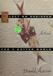 Cover of: Elect Mr. Robinson for a better world | Donald Antrim