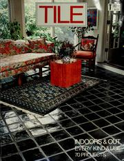 Tile Indoors and Out, Every Kind and Use by Monte Burch