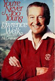 Cover of: You're never too young | Lawrence Welk