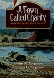 Cover of: A town called Charity: and other stories about decisions