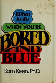 Cover of: What to do when you're bored and blue | Sam Keen