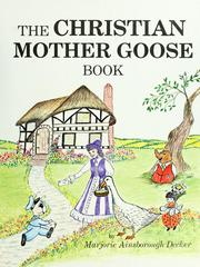 Cover of: The Christian Mother Goose treasury | Marjorie Ainsborough Decker