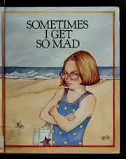 Cover of: Sometimes I get so mad | Paula Z. Hogan