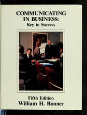 Communicating in business by William H. Bonner