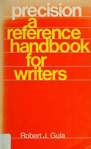 Cover of: Precision, a reference handbook for writers